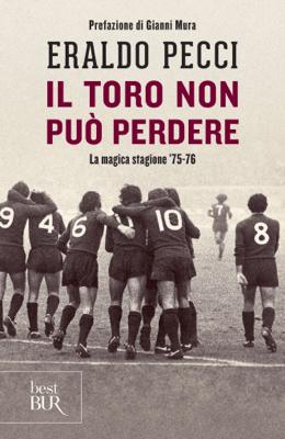 Il Toro non può perdere - Eraldo Pecci pdf download