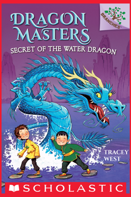 Secret of the Water Dragon: A Branches Book (Dragon Masters #3) - Tracey West