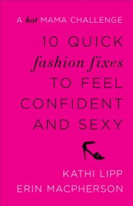 10 Quick Fashion Fixes to Feel Confident and Sexy - Kathi Lipp & Erin MacPherson pdf download