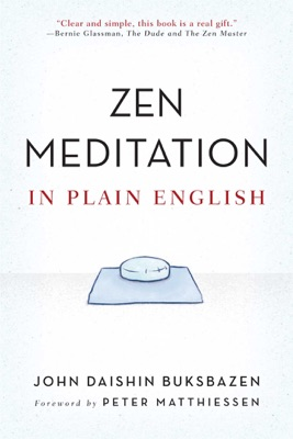 Zen Meditation in Plain English - John Daishin Buksbazen & Peter Matthiessen pdf download