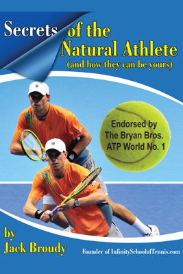 Secrets of the Natural Athlete (And How They Can Be Yours) - Jack Broudy