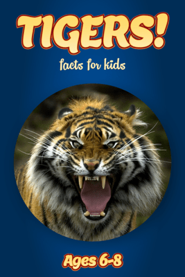 Facts About Tigers For Kids 6-8 - Cindy Bowdoin