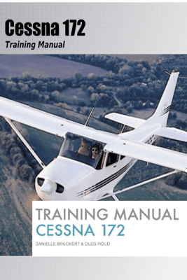 Cessna 172 Training Manual - Danielle Bruckert & Oleg Roud