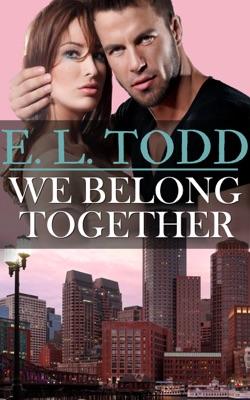 We Belong Together (Forever and Ever #5) - E. L. Todd pdf download
