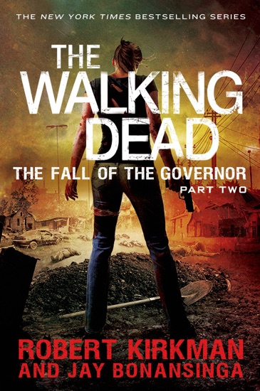 The Fall of the Governor: Part Two by Robert Kirkman & Jay Bonansinga PDF Download