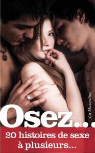 Osez 20 histoires de sexe à plusieurs - Collectif pdf download