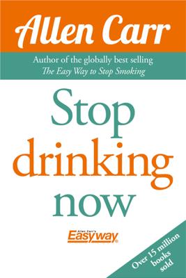 Stop Drinking Now - Allen Carr