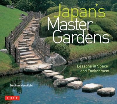 Japan's Master Gardens - Stephen Mansfield pdf download