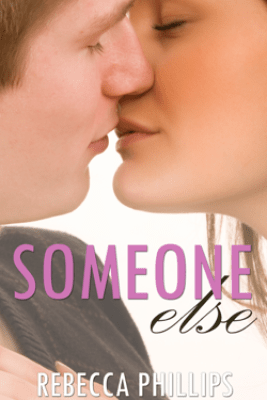 Someone Else (Just You #2) - Rebecca Phillips