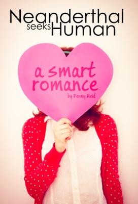 Neanderthal Seeks Human: A Smart Romance - Penny Reid pdf download