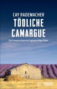 Tödliche Camargue - Cay Rademacher pdf download
