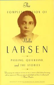 The Complete Fiction of Nella Larsen - Nella Larsen & Charles Larson pdf download
