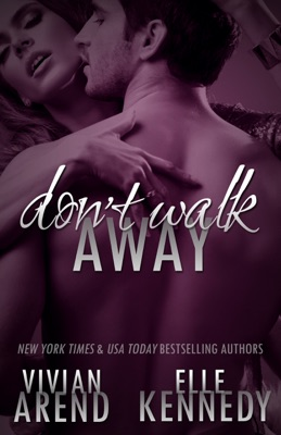Don't Walk Away - Vivian Arend & Elle Kennedy pdf download