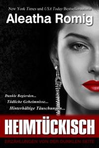 HEIMTÜCKISCH - Aleatha Romig pdf download