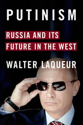 Putinism - Walter Laqueur