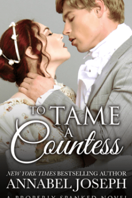 To Tame a Countess - Annabel Joseph