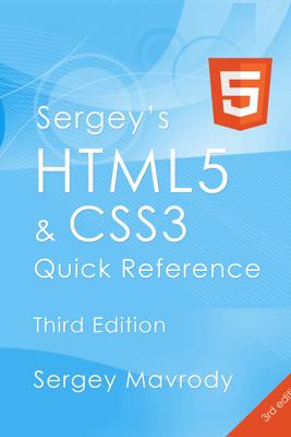 Sergey's HTML5 & CSS3 Quick Reference - Sergey Mavrody