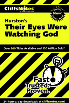 CliffsNotes on Hurston's Their Eyes Were Watching God - Megan E. Ash