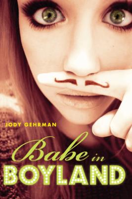 Babe in Boyland - Jody Gehrman