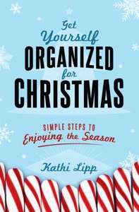 Get Yourself Organized for Christmas - Kathi Lipp pdf download