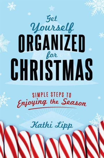 Get Yourself Organized for Christmas by Kathi Lipp PDF Download