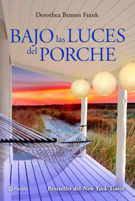 Bajo las luces del porche - Dorothea Benton Frank pdf download