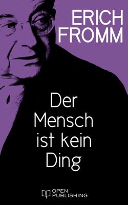 Der Mensch ist kein Ding - Erich Fromm pdf download