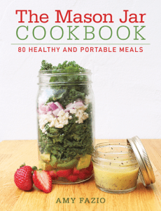 The Mason Jar Cookbook - Amy Fazio pdf download