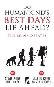 Do Humankind's Best Days Lie Ahead? - Steven Pinker, Matt Ridley, Alain de Botton & Malcolm Gladwell pdf download