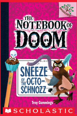 Sneeze of the Octo-Schnozz: A Branches Book (The Notebook of Doom #11) - Troy Cummings