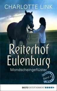 Reiterhof Eulenburg - Mondscheingeflüster - Charlotte Link pdf download