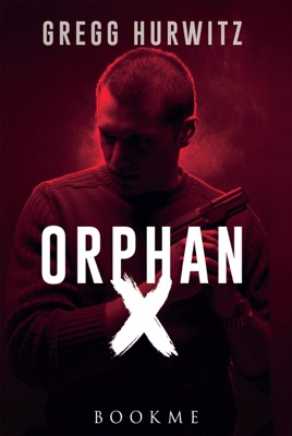 Orphan X - Gregg Hurwitz pdf download