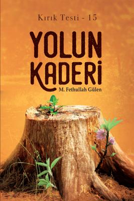 Yolun Kaderi - M. Fethullah Gülen