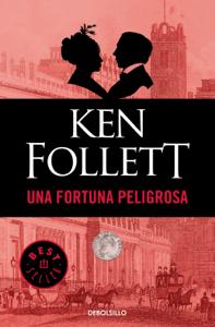 Una fortuna peligrosa - Ken Follett pdf download