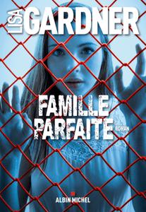 Famille parfaite - Lisa Gardner & Cécile Deniard pdf download