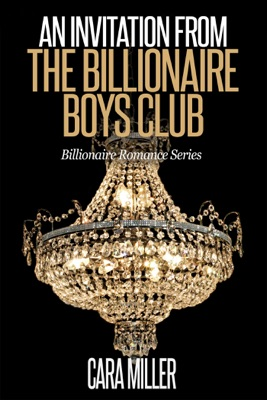 An Invitation from the Billionaire Boys Club - Cara Miller pdf download