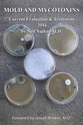 Mold & Mycotoxins: Current Evaluation and Treatment 2016 - Neil Nathan