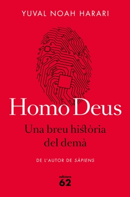 Homo Deus. Una breu història del demà - Yuval Noah Harari pdf download