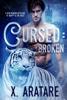 X. Aratare - Cursed: Broken, Book 1  artwork