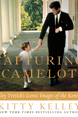Capturing Camelot - Kitty Kelley