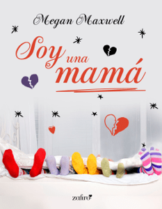 Soy una mamá - Megan Maxwell pdf download