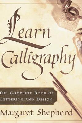 Learn Calligraphy - Margaret Shepherd