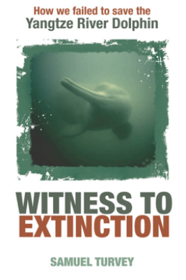 Witness to Extinction - Samuel Turvey