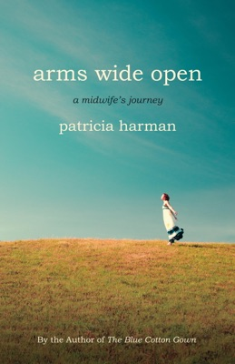 Arms Wide Open - Patricia Harman pdf download