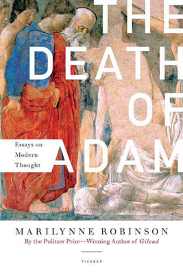 The Death of Adam - Marilynne Robinson
