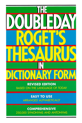 The Doubleday Roget's Thesaurus in Dictionary Form - Sidney L. Landau & Ronald J. Bogus