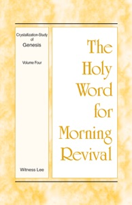 The Holy Word for Morning Revival - Crystallization-Study of Genesis, Volume 4 - Witness Lee pdf download
