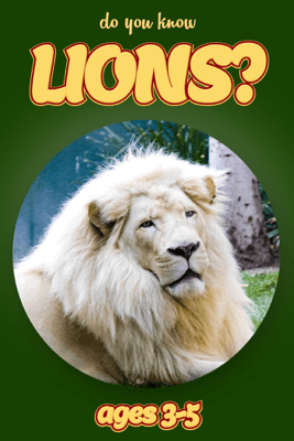 Do you Know Lions? (animals for kids 3-5) - Cindy Bowdoin