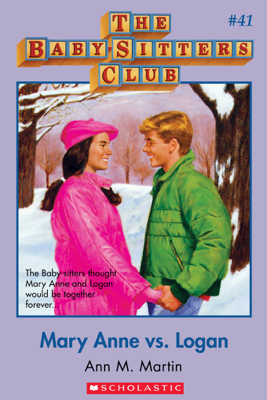 The Baby-Sitters Club #41: Mary Anne vs. Logan - Ann M. Martin