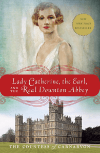 Lady Catherine, the Earl, and the Real Downton Abbey - The Countess of Carnarvon pdf download